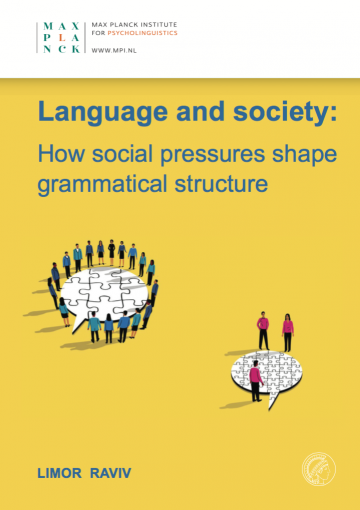 Limor Raviv -Language and society: How social pressures shape grammatical structure